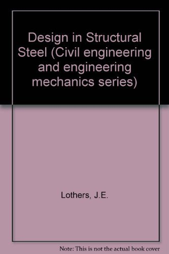 9780132019217: Design in Structural Steel (Civil engineering and engineering mechanics series)