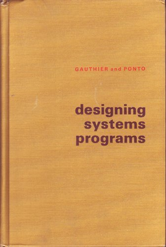 9780132019620: Designing Systems Programs (Automatic Computation)