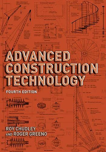 Advanced Construction Technology: 4th illus: Greeno, Roger, Chudley,