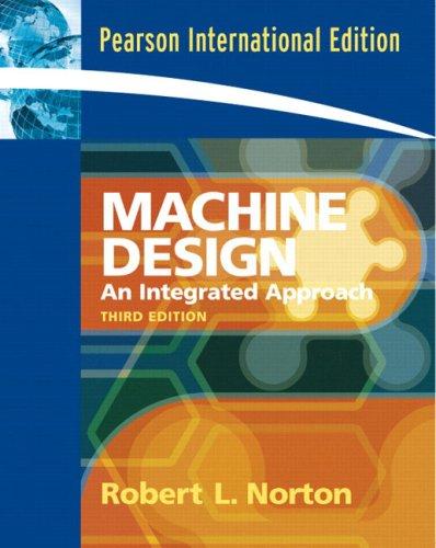 9780132020121: Machine Design: An Integrated Approach: International Edition