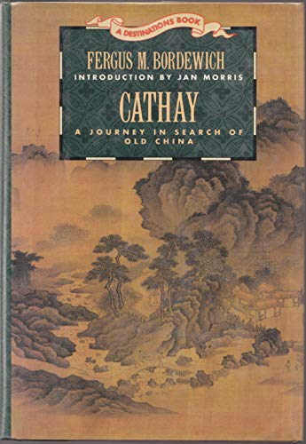 Cathay: A Journey in Search of Old China.