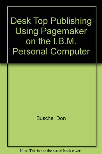 9780132021777: Desk Top Publishing Using Pagemaker on the I.B.M. Personal Computer