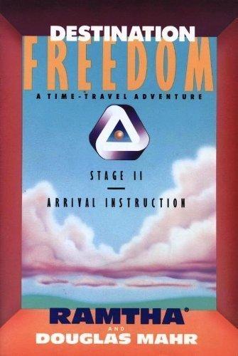 Destination Freedom: A Time-Travel Adventure, Stage II: Ramtha, Douglas Mahr,