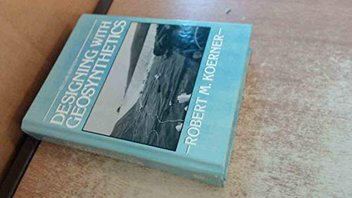 Designing with Geosynthetics. Second Edition: Koerner, Robert M.