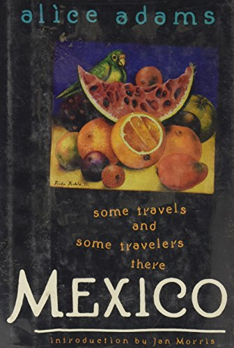 Mexico: Some Travels and Some Travelers There (SIGNED)