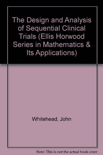 9780132025652: The Design and Analysis of Sequential Clinical Trials (Mathematics & Its Applications)