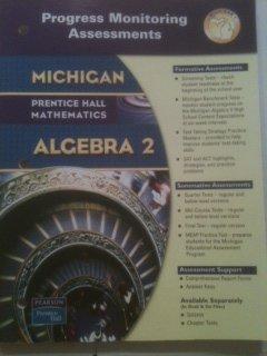 Prentice Hall Mathematics - Michigan - Algebra 2 - Progress Monitoring Assessments: Hall, Prentice