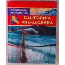 9780132031202: California Pre-Algebra (Prentice Hall Mathematics)