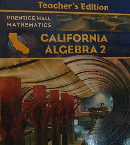 9780132031301: California Algebra 2 Teacher's Edition (Prentice Hall Mathematics)