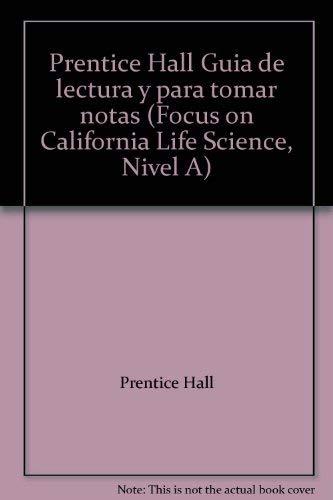 9780132034432: Prentice Hall Guia de lectura y para tomar notas (Focus on California Life Science, Nivel A)