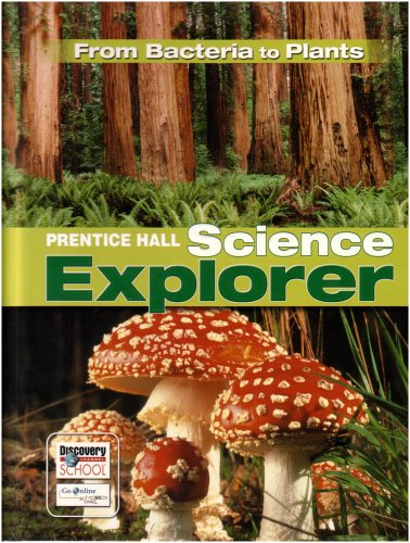 9780132035170: SCIENCE EXPLORER FROM BACTERIA TO PLANTS STUDENT EDITION 2007C