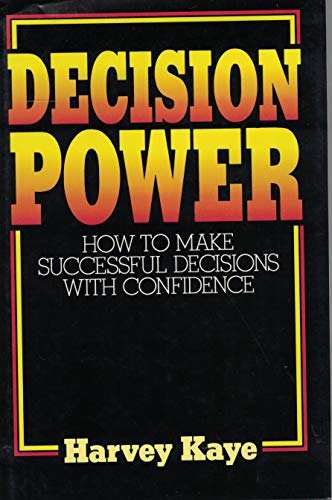 9780132035309: Decision Power: How to Make Successful Decisions with Confidence