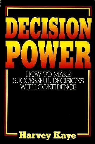 9780132035484: Decision Power: How to Make Successful Decisions with Confidence