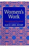 9780132036627: Women's Work: Degraded and Devalued