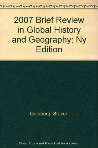 2007 Brief Review in Global History and: Goldberg, Steven