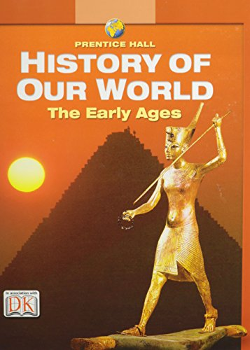 9780132037730: Prentice Hall History of Our World: The Early Ages