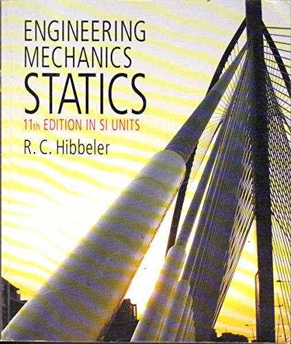 Engineering Mechanics Statics 11th Edition in SI: HIBBELER