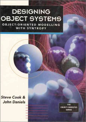 9780132038607: Designing Object Systems: Object-Oriented Modelling with Syntropy