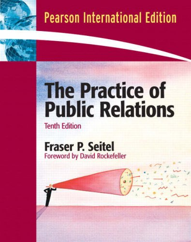 The Practice of Public Relations: Fraser P. Seitel