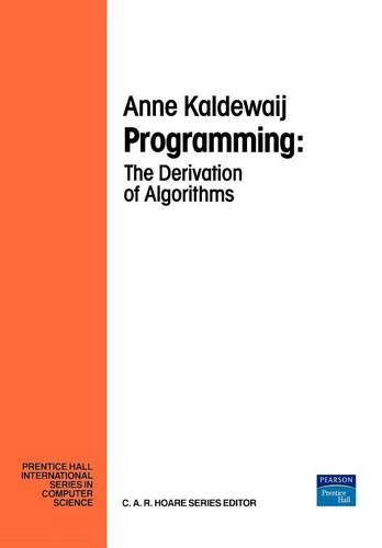 9780132041089: Programming: The Derivation Algorithms: The Derivation of Algorithms (Prentice-hall International Series in Computer Science)