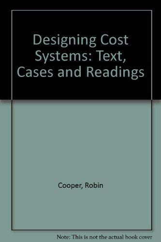 9780132041812: Designing Cost Systems: Text, Cases and Readings