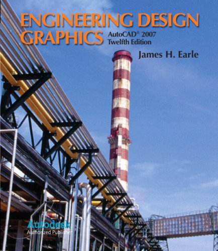 Engineering Design Graphics with AutoCAD 2007 (12th: Earle, James H.