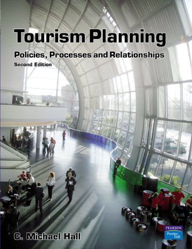 Tourism Planning: Policies, Processes & Relationships (Themes: C. Michael Hall