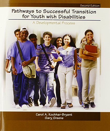 Pathways to Successful Transition for Youth with: Carol A. Kochhar-Bryant,
