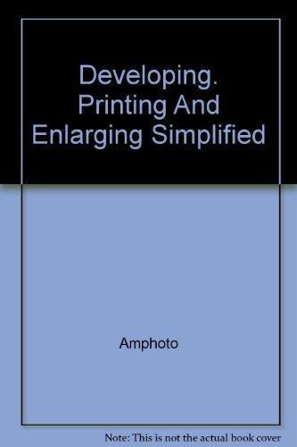 9780132051200: Developing, printing & enlarging simplified, (A Modern photoguide)