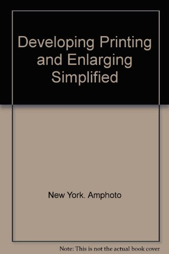 9780132051385: Developing, printing & enlarging simplified, (A Modern photoguide)