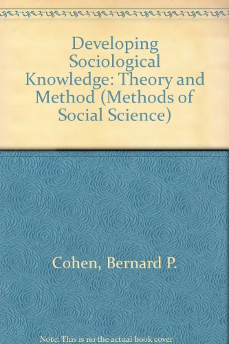 9780132051538: Developing Sociological Knowledge: Theory and Method (Methods of Social Science)