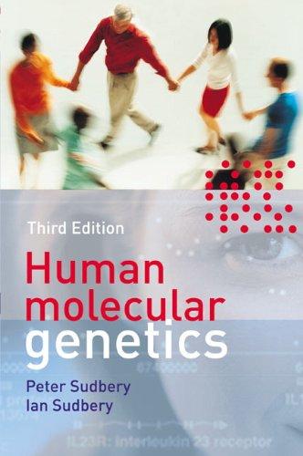 Human Molecular Genetics: Peter Sudbery