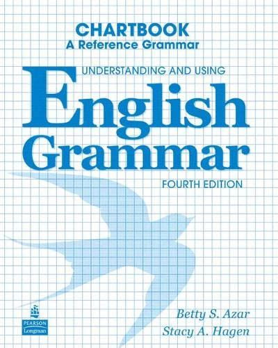 Understanding and Using English Grammar Chartbook: Betty Azar