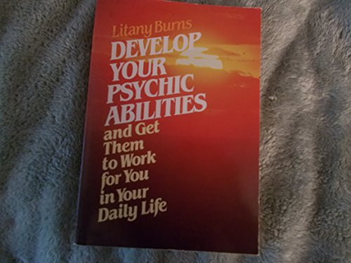 Develop Your Psychic Abilities: Burns, Litany