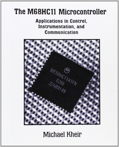 9780132055505: The M68HC11 Microcontroller: Applications in Control, Instrumentation and Communication