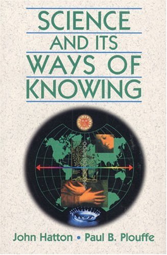 Science and Its Ways of Knowing: John Hatton, Paul