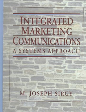 9780132056182: Integrated Marketing Communications: A Systems Approach
