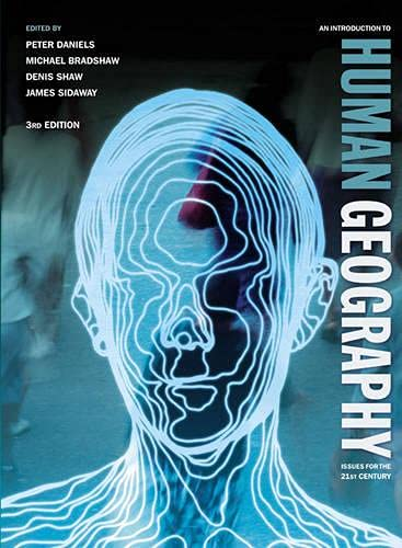 9780132056847: An Introduction to Human Geography: Issues for the 21st Century