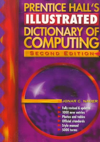 9780132057257: Prentice Hall's Illustrated Dictionary of Computing (2nd Edition)