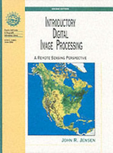 Introductory Digital Image Processing : A Remote: John R. Jensen