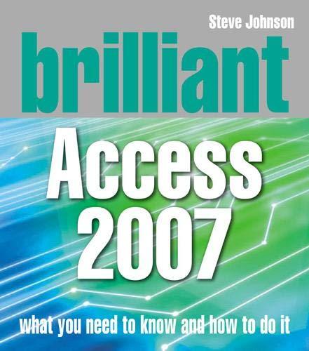 Brilliant Microsoft Access 2007: Johnson, Steve