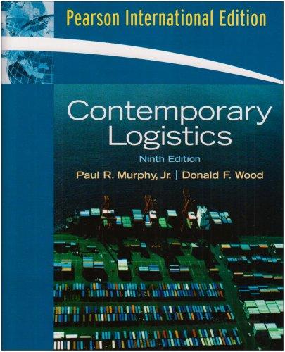 Contemporary Logistics: International Edition: Paul R. Murphy