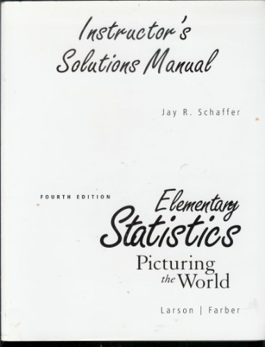 9780132062916: Elementary Statistics: Picturing the World, Fourth Edition, Instructor's Solutions Manual
