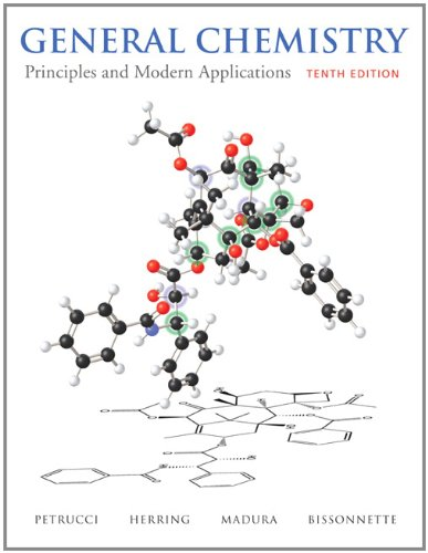 General Chemistry: Principles and Modern Applications (10th Edition): Petrucci, Ralph H.; Herring, ...