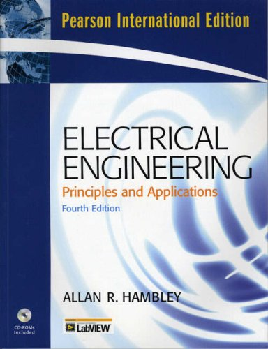 9780132066921: Electrical Engineering: International Version: Principles and Applications