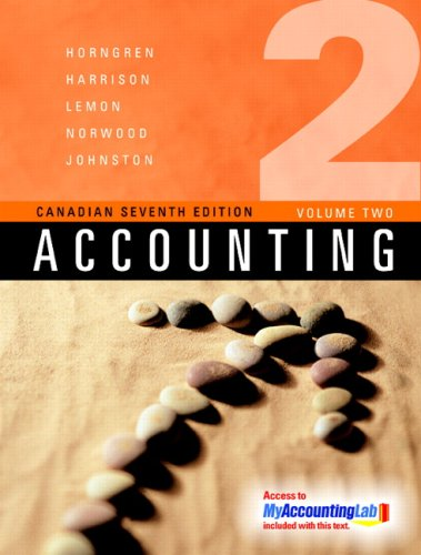 Accounting, Volume 2, Canadian Seventh Edition, with MyAccountingLab Student Access Kit: Charles T....