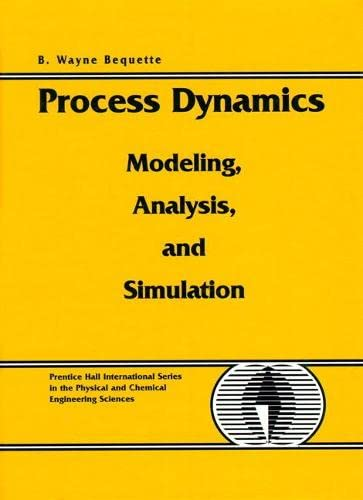 Process Dynamics: Modeling, Analysis and Simulation [With: B. Wayne Bequette;