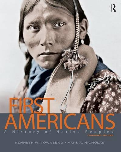 9780132069489: First Americans: A History of Native Peoples, Combined Volume