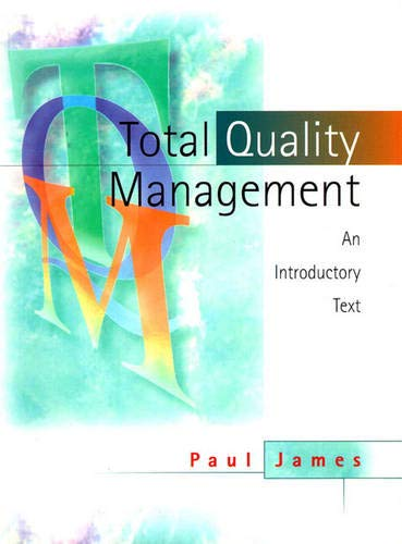 Total Quality Management: An Introductory Text: James, Paul