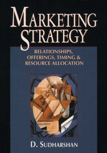 9780132072427: Marketing Strategy: Relationships, Offerings, Resource Allocation and Timing